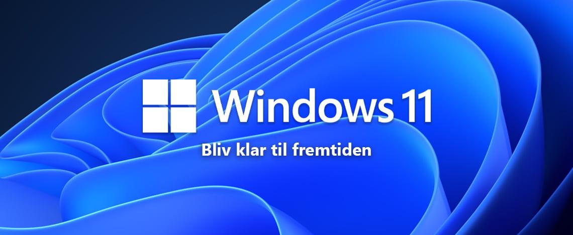 Bliv klar til Windows 11